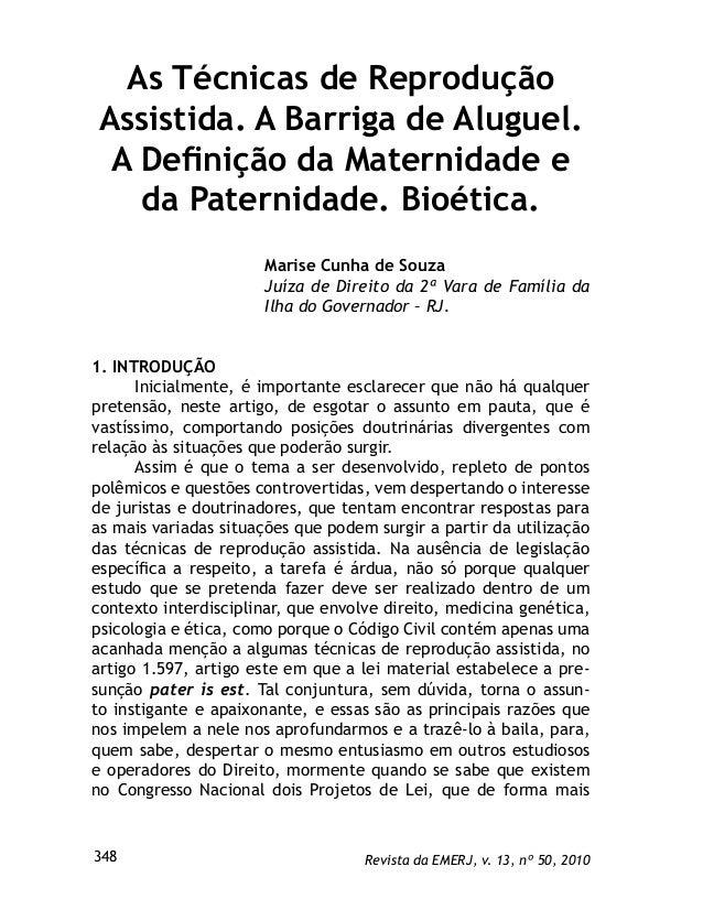 As Técnicas de Reprodução Assistida. A Barriga de Aluguel. A Definição da Maternidade e da Paternidade. Bioética. Marise Cu...