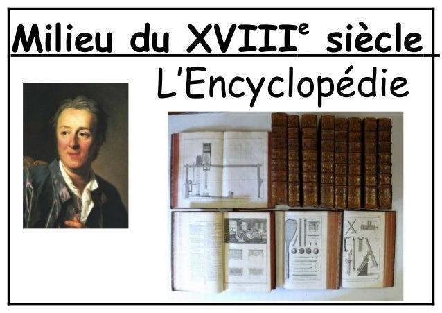 Milieu du XVIIIesiècleL'Encyclopédie