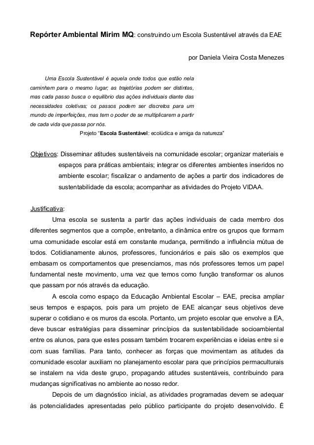 Repórter Ambiental Mirim MQ: construindo um Escola Sustentável através da EAE por Daniela Vieira Costa Menezes Uma Escola ...