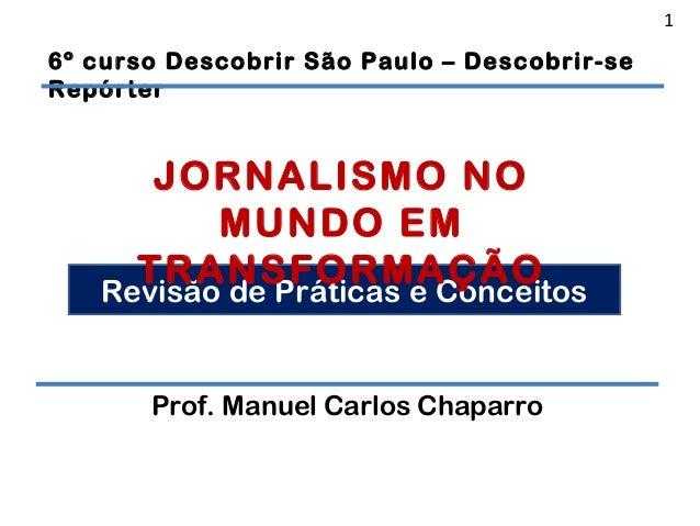 16º curso Descobrir São Paulo – Descobrir-seRepórter      JORNALISMO NO          MUNDO EM     TRANSFORMAÇÃO   Revisão de P...