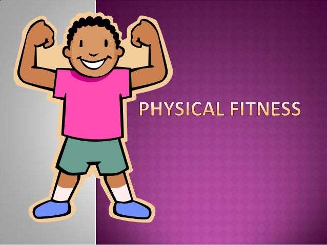 Physical fitness powerpoint idealstalist physical fitness powerpoint toneelgroepblik Image collections