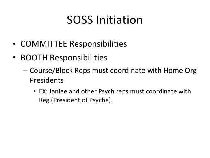 SOSS Initiation <ul><li>COMMITTEE Responsibilities </li></ul><ul><li>BOOTH Responsibilities </li></ul><ul><ul><li>Course/B...