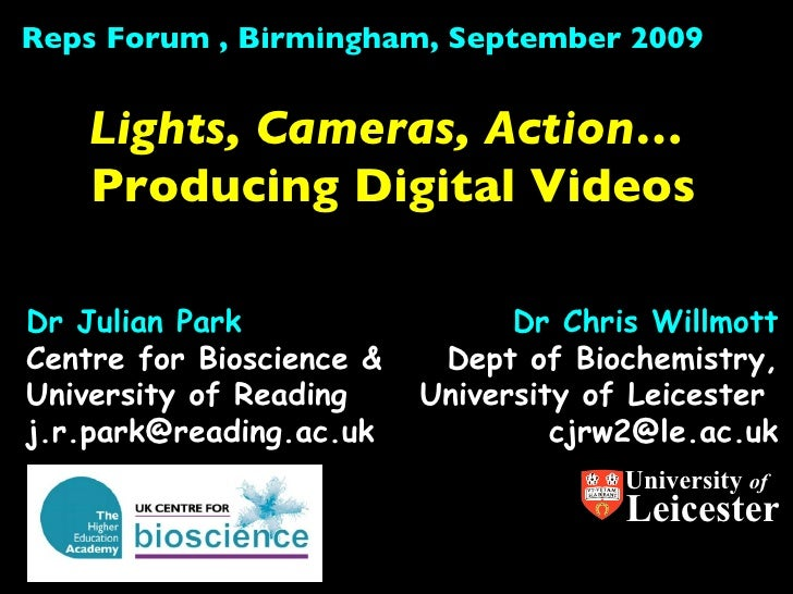 Dr Chris Willmott Dept of Biochemistry, University of Leicester  [email_address] Lights, Cameras, Action…  Producing Digit...