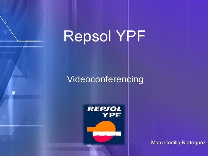 Repsol YPF Videoconferencing Marc Cortilla Rodríguez