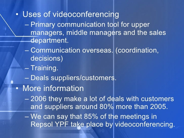 <ul><li>Uses of videoconferencing </li></ul><ul><ul><li>Primary communication tool for upper managers, middle managers and...