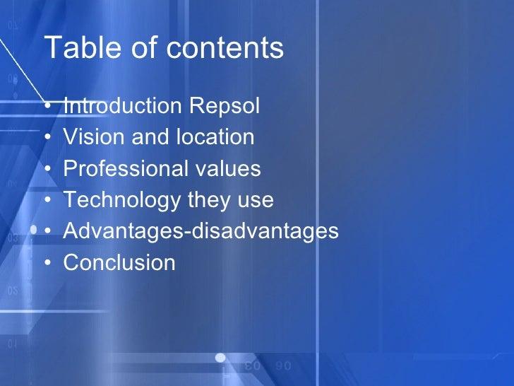 Table of contents <ul><li>Introduction Repsol </li></ul><ul><li>Vision and location </li></ul><ul><li>Professional values ...