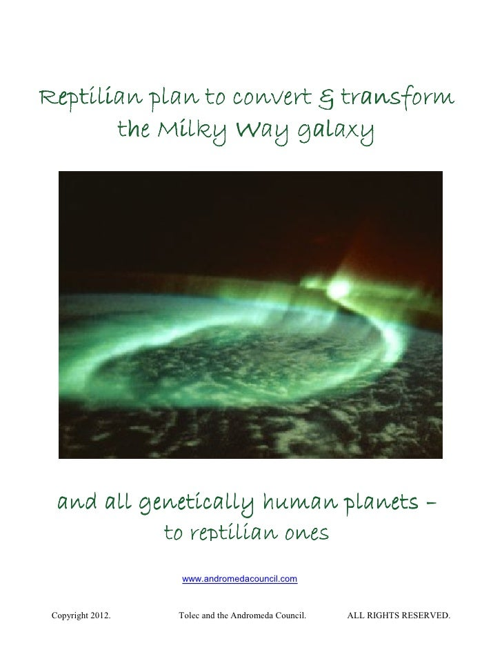 Reptilian plan to convert & transform       the Milky Way galaxy  and all genetically human planets –            to reptil...