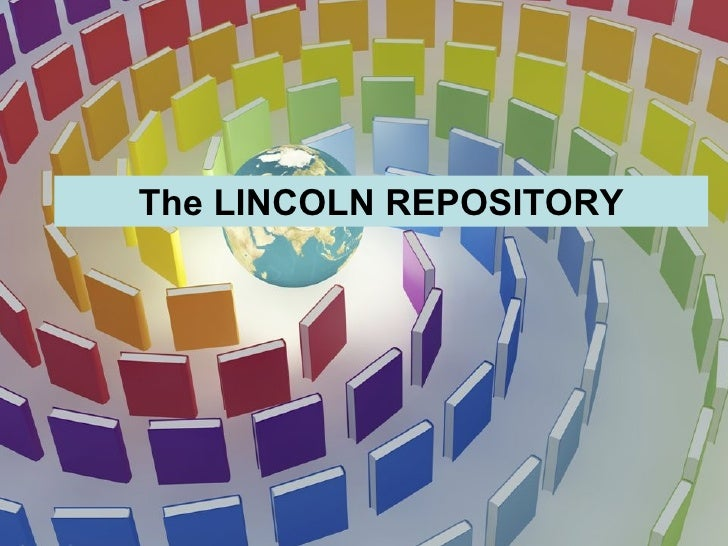 The LINCOLN REPOSITORY
