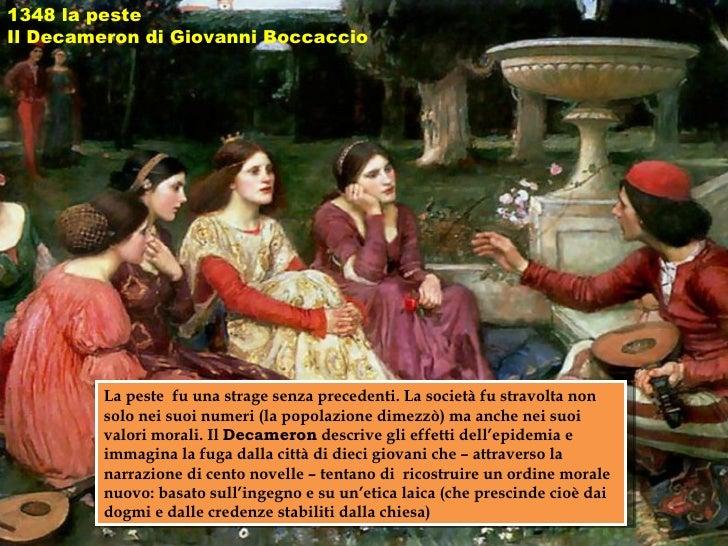 1348 la peste Il Decameron di Giovanni Boccaccio La peste  fu una strage senza precedenti. La società fu stravolta non sol...