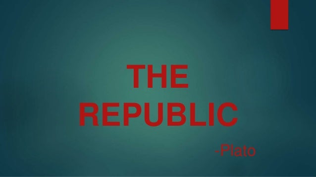 THE REPUBLIC -Plato