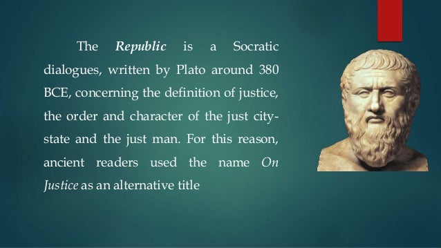 a description of the meaning of justice explored in the republic of plato The term republic or what is justice is, in many respects, the crown of  that can  be acquired from within by means of exploring one's own talents and through.