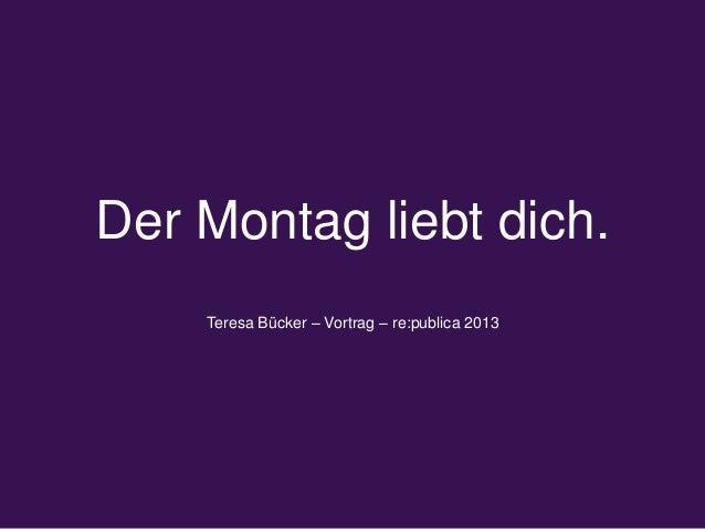 Der Montag liebt dich.Teresa Bücker – Vortrag – re:publica 2013