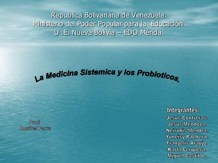 Republica Bolivariana de Venezuela.Ministerio del Poder Popular para la Educación.       U .E. Nueva Bolivia – EDO Mérida.