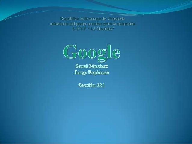 Es la empresa propietaria de la marca Google, cuyo principal producto es el motor de búsqueda de contenido en Internet del...