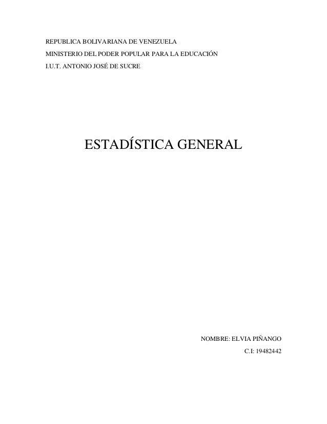 REPUBLICA BOLIVARIANA DE VENEZUELA  MINISTERIO DEL PODER POPULAR PARA LA EDUCACIÓN  I.U.T. ANTONIO JOSÉ DE SUCRE  ESTADÍST...