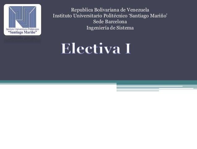 Republica Bolivariana de Venezuela  Instituto Universitario Politécnico 'Santiago Mariño'  Sede Barcelona  Ingeniería de S...