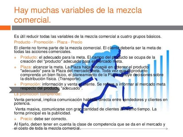 Hay muchas variables de la mezcla comercial. Es útil reducir todas las variables de la mezcla comercial a cuatro grupos bá...