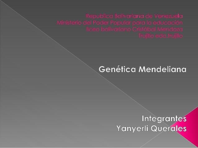  Genética es la ciencia que estudia cómo se transmiten las características de generación a generación.  Gregor Mendel fo...