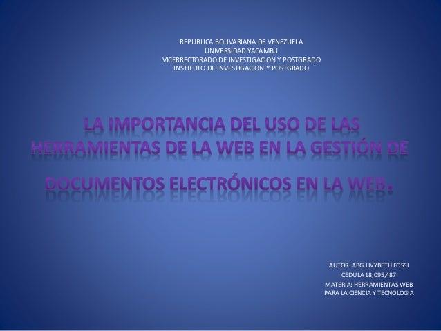 REPUBLICA BOLIVARIANA DE VENEZUELA UNIVERSIDAD YACAMBU VICERRECTORADO DE INVESTIGACION Y POSTGRADO INSTITUTO DE INVESTIGAC...