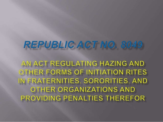  Section 1. Hazing, as used in this Act, is aninitiation rite or practice as a prerequisite foradmission into membership ...