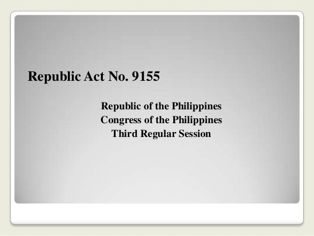 Republic Act No. 9155 Republic of the Philippines Congress of the Philippines Third Regular Session