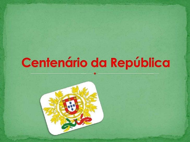 Centenário da República<br />