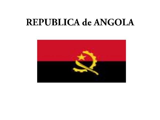 ANGOLA• A Republica de Angola é um país da costa  ocidental de Africa.• A Angola foi uma antiga colonia  Portuguesa, desde...