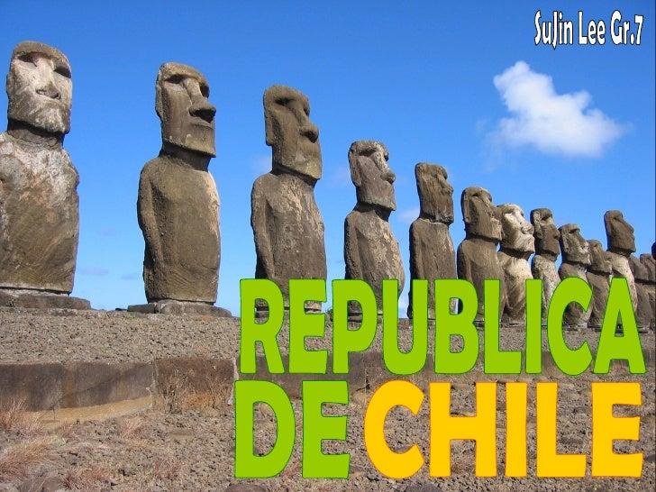 REPUBLICA DE CHILE SuJin Lee Gr.7