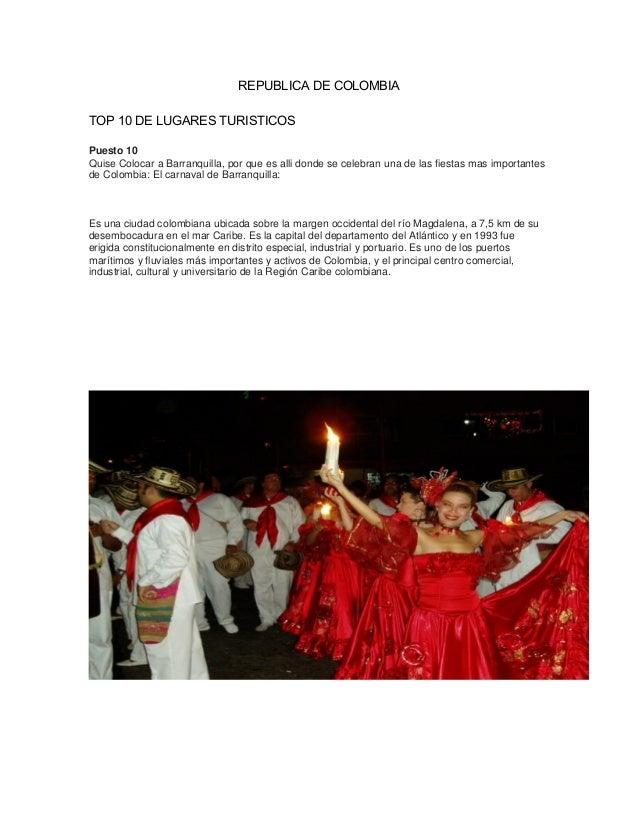 REPUBLICA DE COLOMBIA TOP 10 DE LUGARES TURISTICOS Puesto 10 Quise Colocar a Barranquilla, por que es alli donde se celebr...