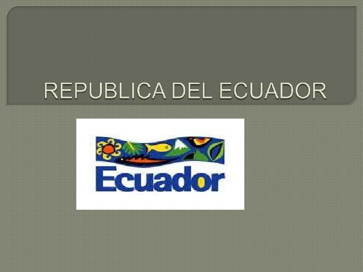    Ecuador (oficialmente República del Ecuador) es un país situado en la parte    noroeste de América del Sur. Ecuador li...