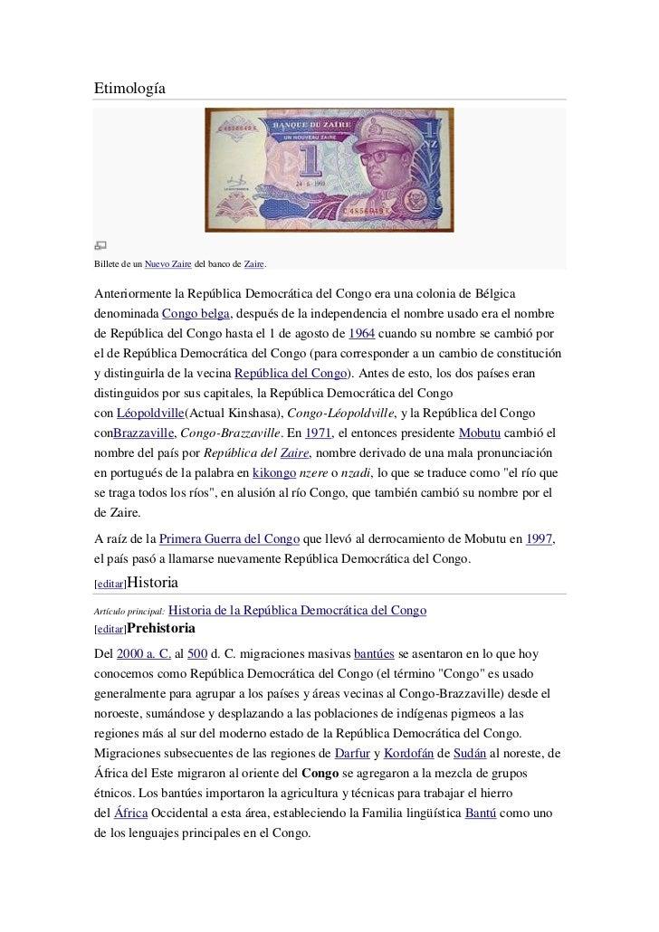 EtimologíaBillete de un Nuevo Zaire del banco de Zaire.Anteriormente la República Democrática del Congo era una colonia de...