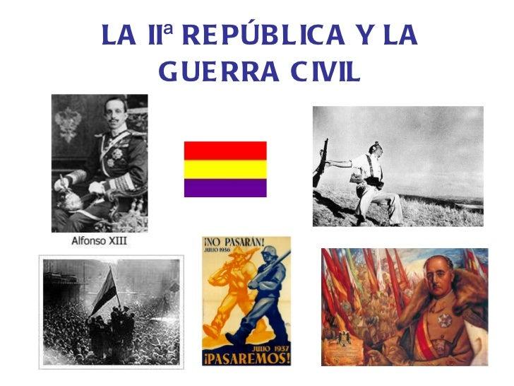 LA IIª REPÚBLICA Y LA GUERRA CIVIL