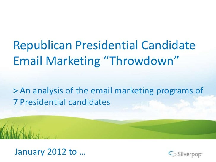 """Republican Presidential CandidateEmail Marketing """"Throwdown""""> An analysis of the email marketing programs of7 Presidential..."""