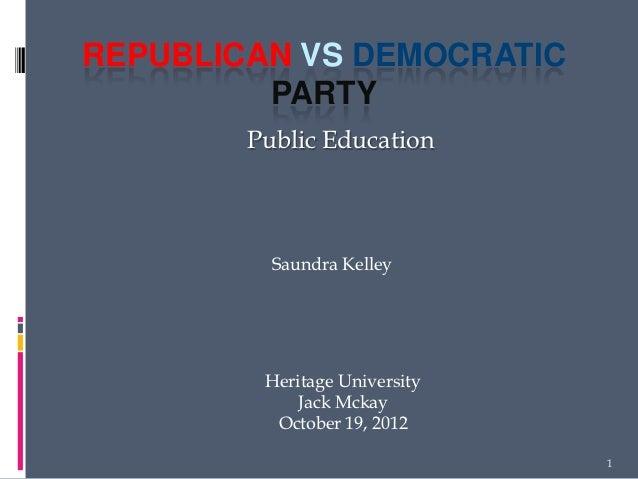 REPUBLICAN VS DEMOCRATIC         PARTY        Public Education          Saundra Kelley         Heritage University        ...
