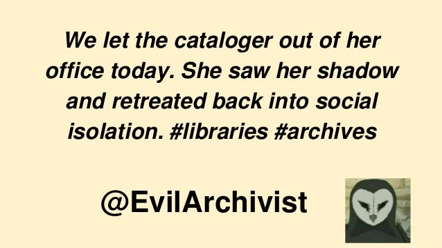 We let the cataloger out of her office today. She saw her shadow and retreated back into social isolation. #libraries #arc...