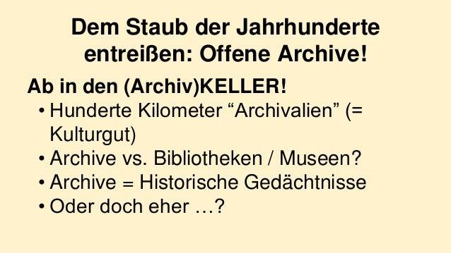 """Dem Staub der Jahrhunderte entreißen: Offene Archive! Ab in den (Archiv)KELLER! • Hunderte Kilometer """"Archivalien"""" (= Kult..."""