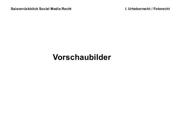 Saisonrückblick Social Media Recht I. Urheberrecht / Fotorecht Vorschaubilder