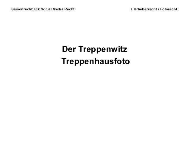 Saisonrückblick Social Media Recht I. Urheberrecht / Fotorecht Der Treppenwitz Treppenhausfoto