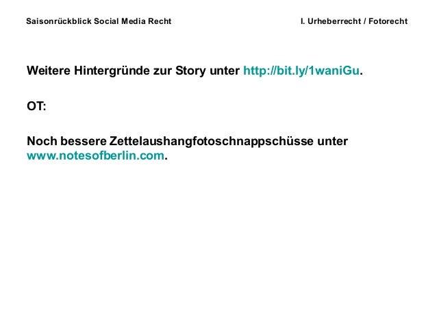 Saisonrückblick Social Media Recht I. Urheberrecht / Fotorecht Weitere Hintergründe zur Story unter http://bit.ly/1waniGu....