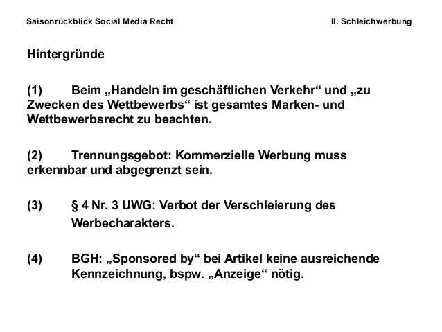 """Saisonrückblick Social Media Recht II. Schleichwerbung Hintergründe (1) Beim """"Handeln im geschäftlichen Verkehr"""" und """"zu Z..."""