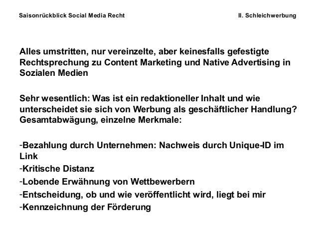 Saisonrückblick Social Media Recht II. Schleichwerbung Alles umstritten, nur vereinzelte, aber keinesfalls gefestigte Rech...