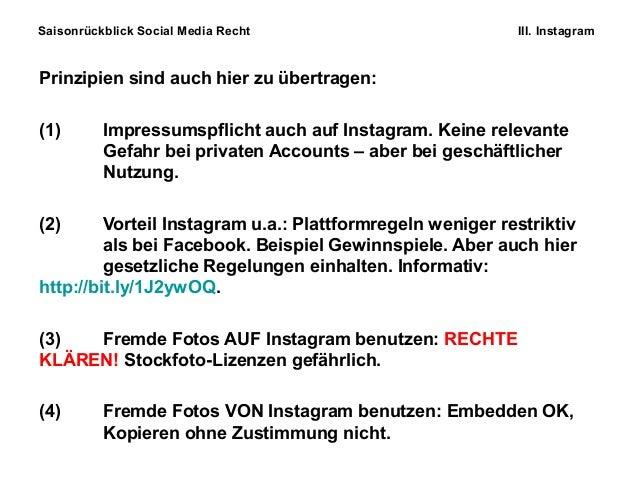 Saisonrückblick Social Media Recht III. Instagram Prinzipien sind auch hier zu übertragen: (1) Impressumspflicht auch auf ...