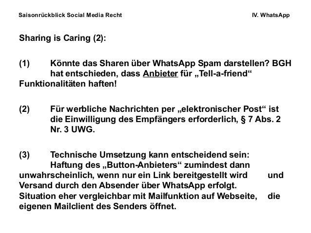 Saisonrückblick Social Media Recht IV. WhatsApp Sharing is Caring (2): (1) Könnte das Sharen über WhatsApp Spam darstellen...