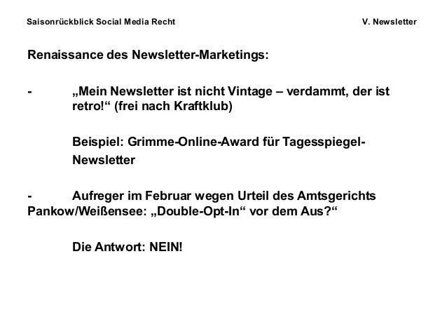 "Saisonrückblick Social Media Recht V. Newsletter Renaissance des Newsletter-Marketings: - ""Mein Newsletter ist nicht Vinta..."