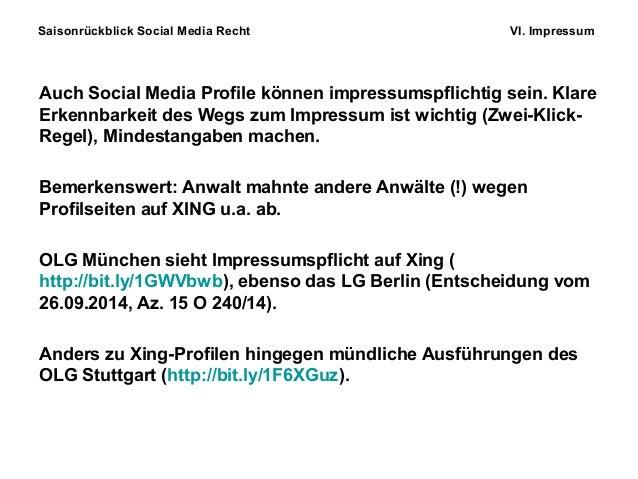 Saisonrückblick Social Media Recht VI. Impressum Auch Social Media Profile können impressumspflichtig sein. Klare Erkennba...