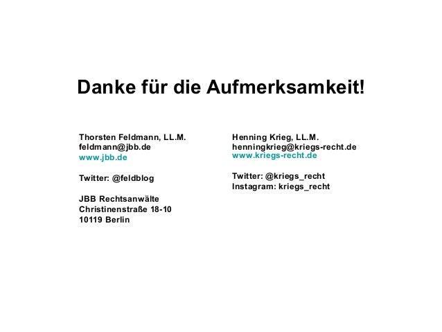 Danke für die Aufmerksamkeit! Henning Krieg, LL.M. henningkrieg@kriegs-recht.de www.kriegs-recht.de Twitter: @kriegs_recht...