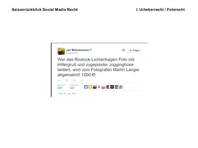Saisonrückblick Social Media Recht I. Urheberrecht / Fotorecht