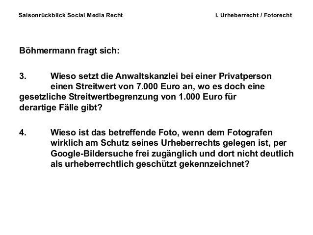 Saisonrückblick Social Media Recht I. Urheberrecht / Fotorecht Böhmermann fragt sich: 3. Wieso setzt die Anwaltskanzlei be...