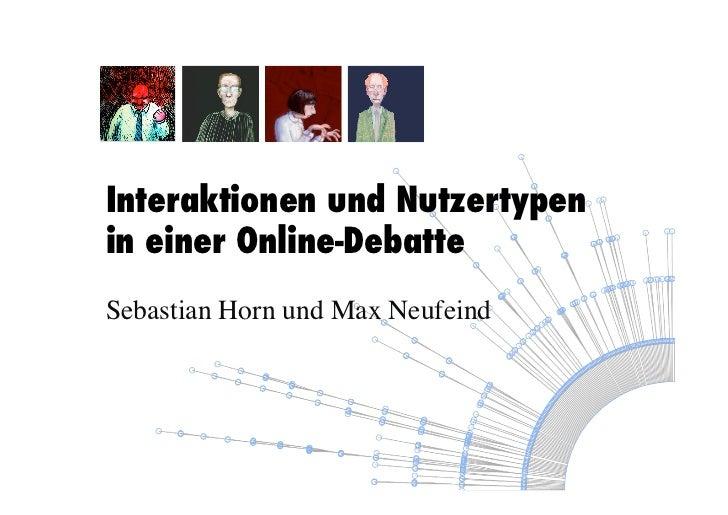 Interaktionen und Nutzertypenin einer Online-DebatteSebastian Horn und Max Neufeind