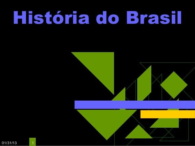 História do Brasil01/31/13   1